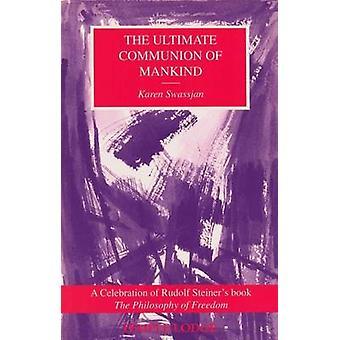 The Ultimate Communion of Mankind - Celebration of Rudolf Steiner's Bo