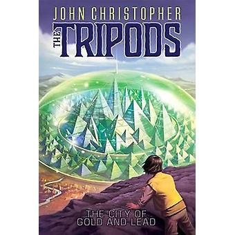 The City of Gold and Lead by John Christopher - 9781481414753 Book