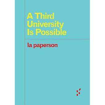 A Third University Is Possible by La Paperson - 9781517902087 Book