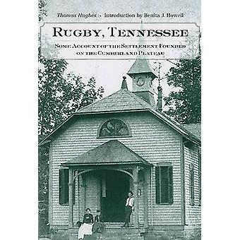 Rugby - Tennessee - Some Account of the Settlement Founded on the Cumb