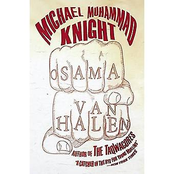 Osama Van Halen by Michael Muhammad Knight - 9781593762421 Book
