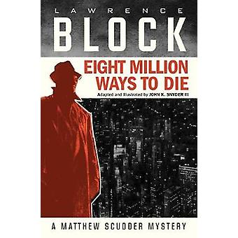 Eight Million Ways To Die (Graphic Novel) by Eight Million Ways To Di