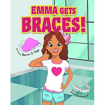 Emma Gets Braces! by Baron Hall - 9781684010646 Book