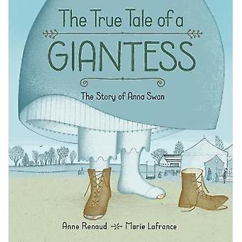 The True Tall Tale Of A Giantess - The Story of Anna Swan by The True