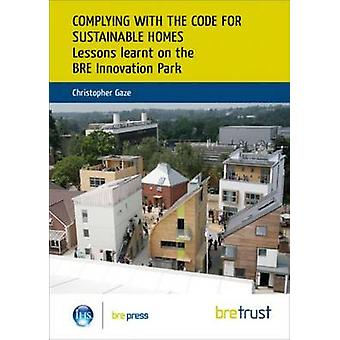 Complying with the Code for Sustainable Homes - Lessons Learnt on the