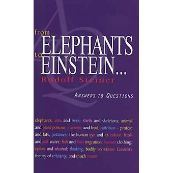From Elephants to Einstein - Answers to Questions by Rudolf Steiner -