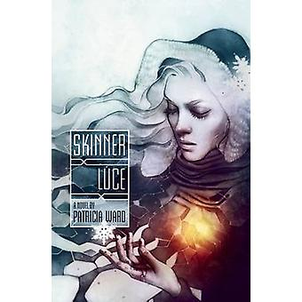 Skinner Luce by Patricia Ward - 9781940456355 Book
