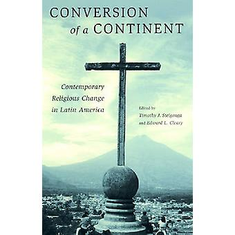 Conversion of a Continent - Contemporary Religious Change in Latin Ame