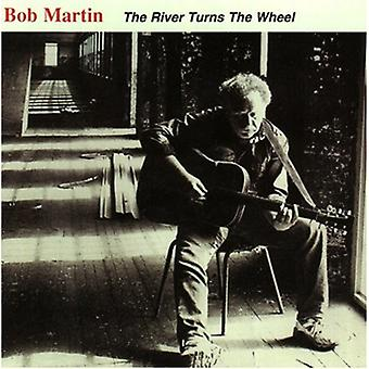 Bob Martin - River Turns the Wheel [CD] USA import