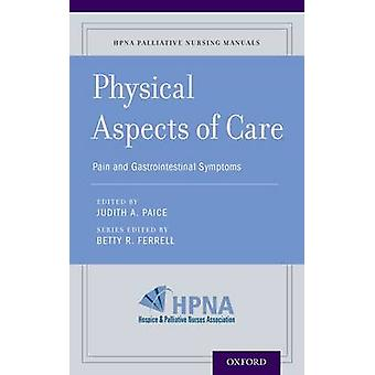 Physical Aspects of Care - Pain and Gastrointestinal Symptoms by Betty