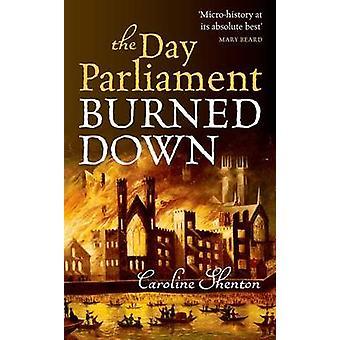 البرلمان اليوم بإحراق من كارولين شينتون-بو 9780199677504