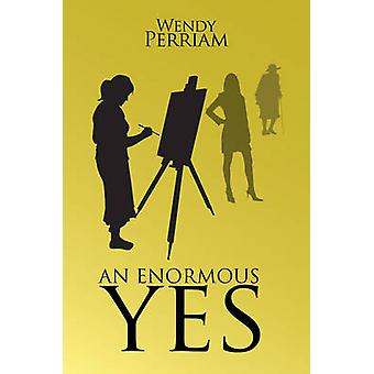 An Enormous Yes by Wendy Perriam - 9780709093855 Book