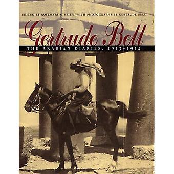 Gertrude Bell - Arabian dagböcker - 1913 - 1914 av Gertrude Bell - Ros