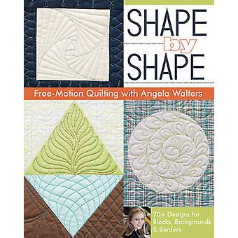 Shape by Shape - Free-Motion Quilting with Angela Walters by Angela Wa