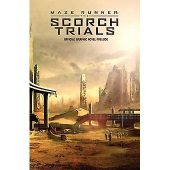 Maze Runner - The Scorch Trials - The Official Graphic Novel Prelude by