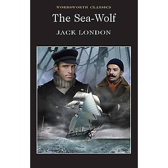 The Sea Wolf by Jack London - Keith Carabine - Lionel Kelly - 9781840