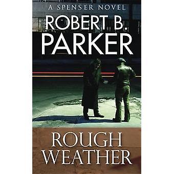 Rough Weather (A Spenser Mystery) by Robert B. Parker - 9781847249593