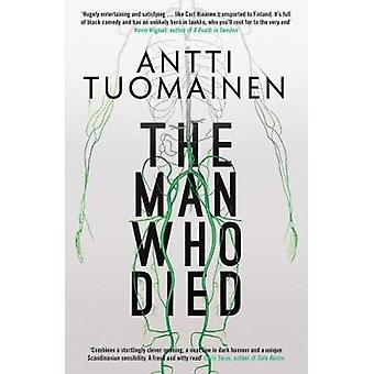 The Man Who Died by Antti Tuomainen - 9781910633847 Book