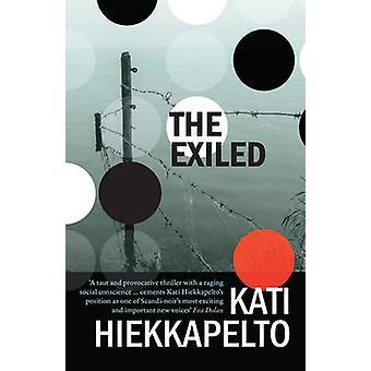 The Exiled by Kati Hiekkapelto - David Hackston - 9781910633519 Book