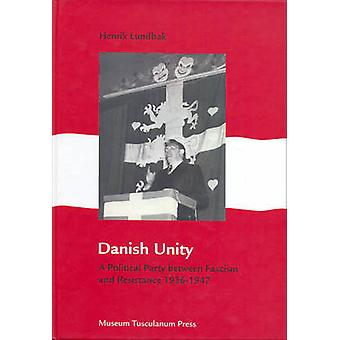 Danish Unity - A Political Party between Facism and Resistance 1936-19