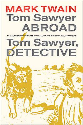 Tom Sawyer Abroad - Tom Sawyer - Detective - AND Tom Sawyer - Detective