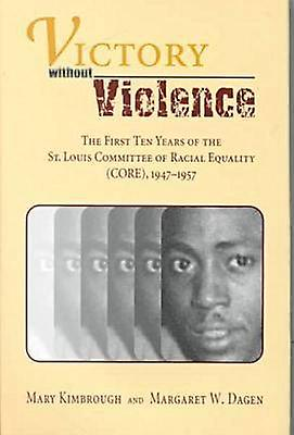 Victory without Violence - The First Ten Years of the St Louis Committ