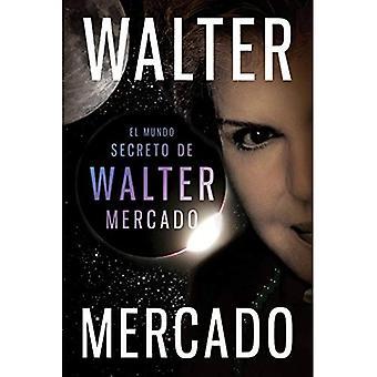 El mundo secreto de Walter Mercado /  The Secret World of Walter Mercado