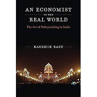 Ekonomista w świecie rzeczywistym: sztuka kształtowania polityki w Indiach - ekonomistą w Realu