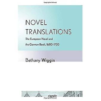 Nouvelles traductions: Le roman européen et le livre allemand, 1680-1730