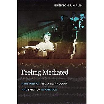 Følelse medieret: En historie af medier teknologi og følelser i Amerika (kritisk kulturelle kommunikation)