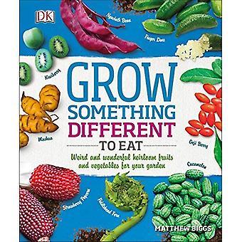 Crecer algo diferente para comer: reliquia de extrañas y maravillosas frutas y verduras para su jardín