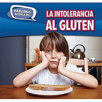 La Intolerancia Al Gluten (glutenintolerans) (Hablemos Acerca de... (Låt oss prata om det))