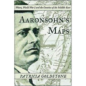 Aaronsohns kartor: mannen som kan ha skapat fred i moderna Mellanöstern
