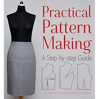 Practical Pattern Making: A Step-by-Step Guide