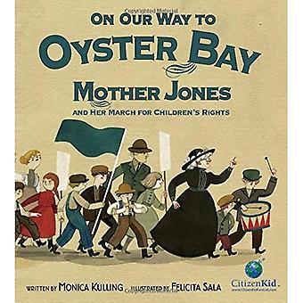 Sur notre chemin à Oyster Bay: mère Jones et lui mars pour les droits de l'enfant (CitizenKid)
