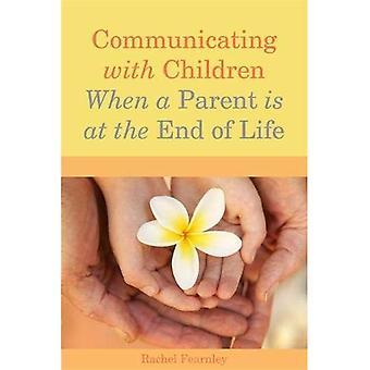 Communiquer avec les enfants quand un Parent est à la fin de vie: