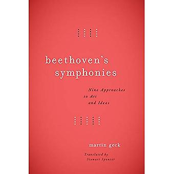 Beethoven's Symphonies: Nine� Approaches to Art and Ideas