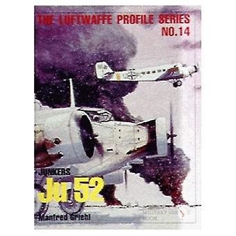 The Luftwaffe Profile Series No.14: Junkers Ju 52