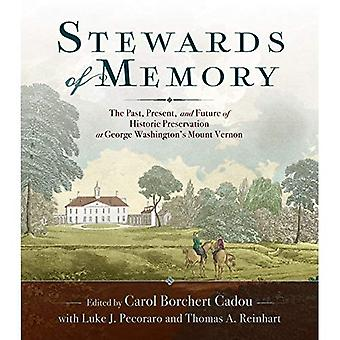 Stewards of Memory: The Past, Present, and Future of Historic Preservation at� George Washington's Mount Vernon