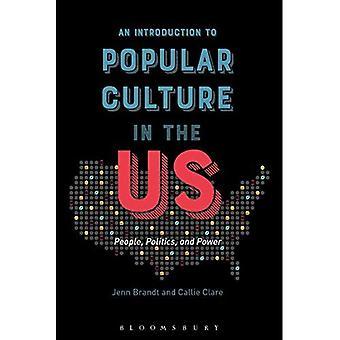Eine Einführung in die populäre Kultur in den USA: Menschen, Politik und macht