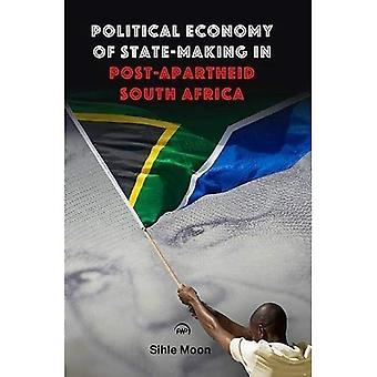 Political Economy Of State-making In Post-apartheid South Africa