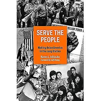 Tjäna folket: att göra asiatiska Amerika i lång sextiotalet