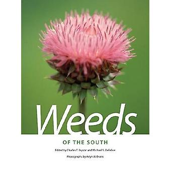Weeds of the South by Charles T. Bryson - Michael S. DeFelice - Arlyn
