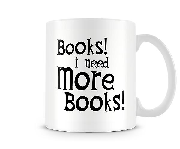 Books I Need More Books Mug