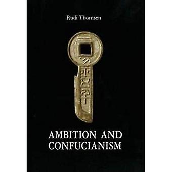 Ambition and Confucianism: A Biography of Wang Mang