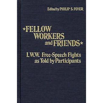Kollegen und Freunde IWW FreeSpeech Kämpfe durch Teilnehmer von Sheldon Foner & Philip sagte