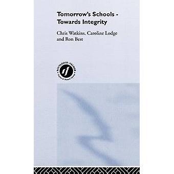 Tomorrows Schools  Towards Integrity by Watkins & Chris