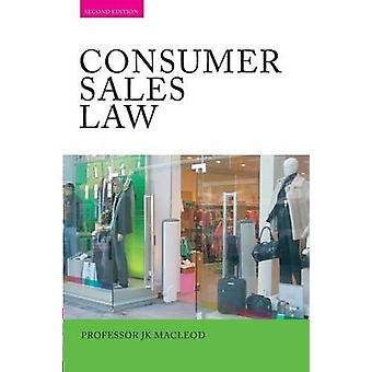 Consumer Sales Law  The Law Relating to Consumer Sales and Financing of Goods by Macleod & John