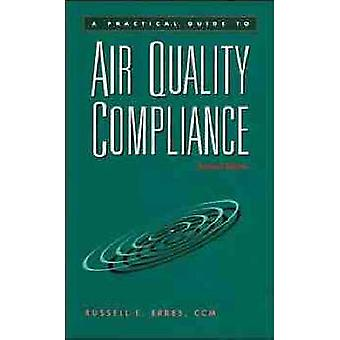 A Practical Guide to Air Quality Compliance by Erbes & Russell E.