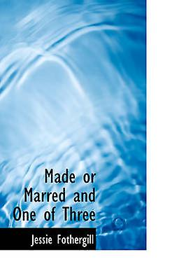 Made or Marrouge and One of Three by Fothergill & Jessie